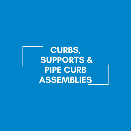 Picture for category Curbs, Supports, & Pipe Curb Assemblies
